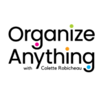 Organize Anything with Colette Robicheau